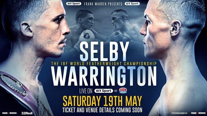 - Latest Josh Warrington Lee Selby Selby vs. Warrington