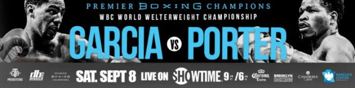 - Latest Danny Garcia Shawn Porter Garcia vs. Porter Yordenis Ugas