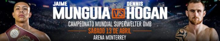 - Latest Dennis Hogan Jaime Munguia Munguia vs. Hogan