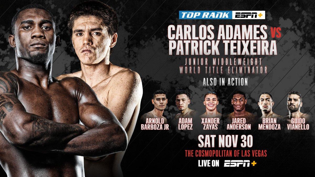 - Latest Adames vs. Teixeira Carlos Adames ESPN Patrick Teixeira Top Rank Boxing